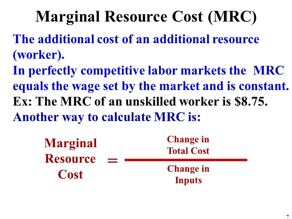 The additional cost of an additional resource (worker).