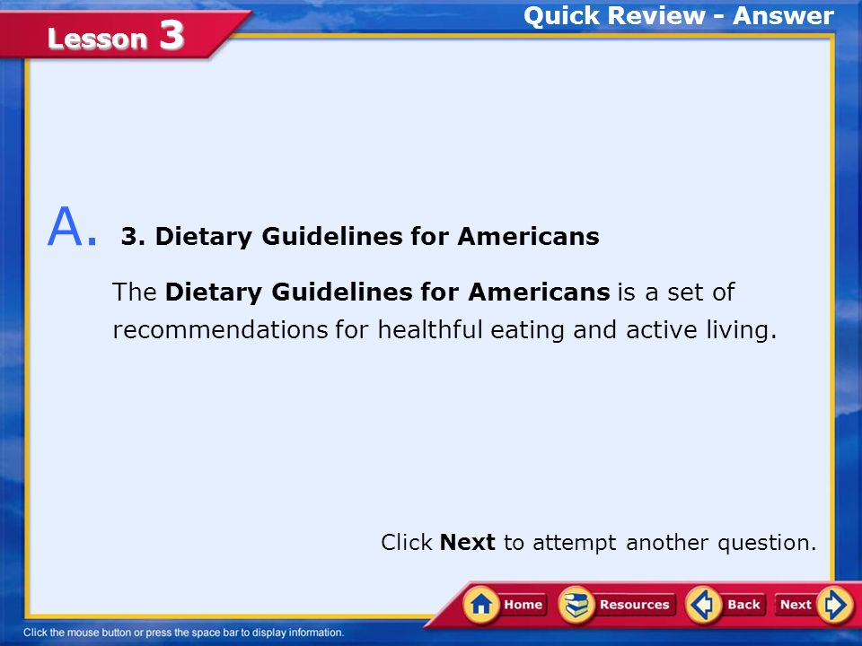 Lesson 3 Q. The _____ is a set of recommendations for healthful eating and active living.