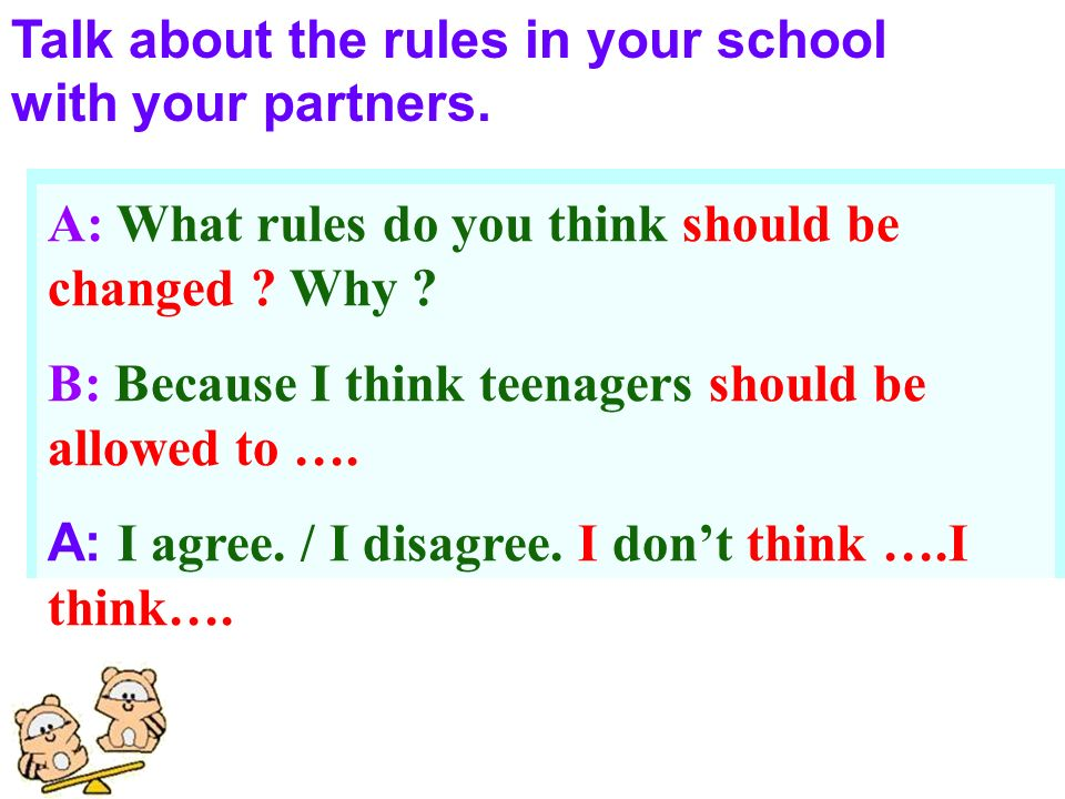 Talk about the rules in your school with your partners.