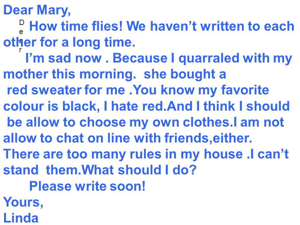 DearDear Dear Mary, How time flies. We haven't written to each other for a long time.