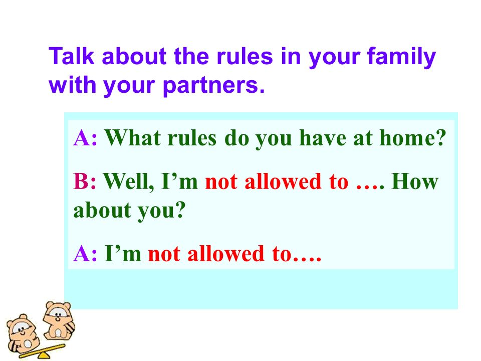 Talk about the rules in your family with your partners.
