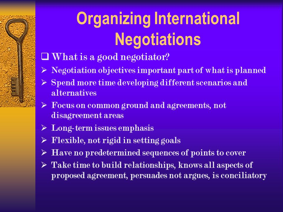 Organizing International Negotiations  What is a good negotiator.