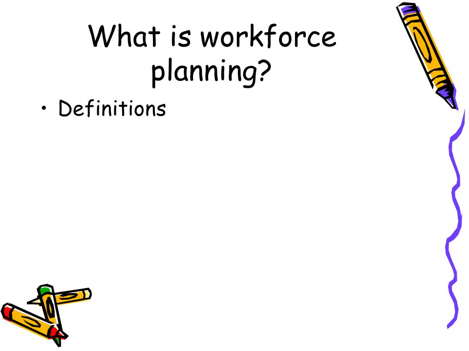 What is workforce planning Definitions
