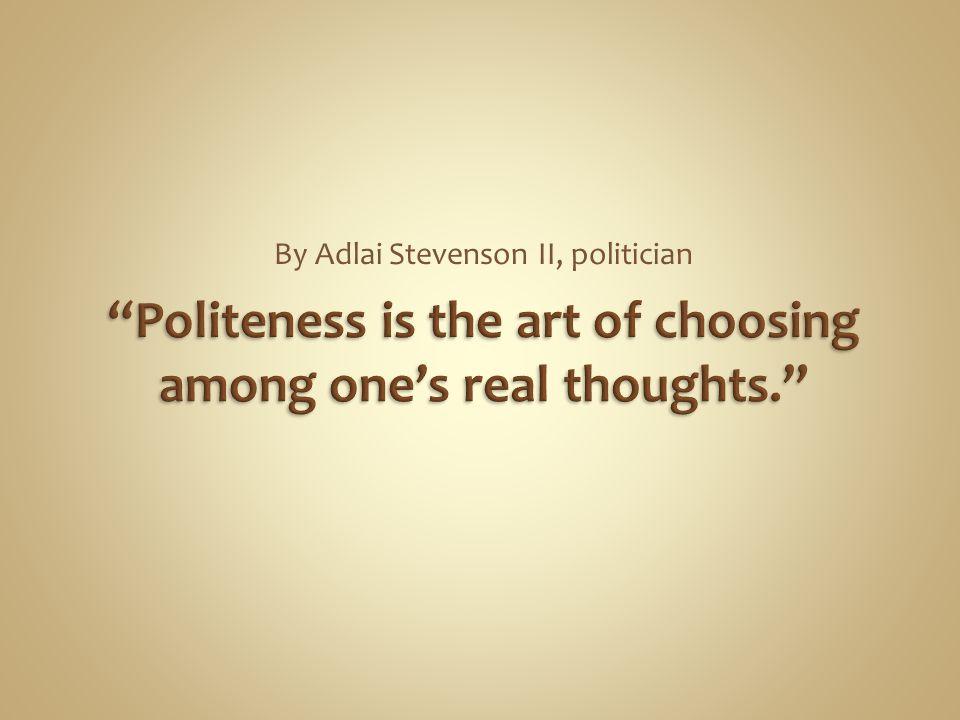 By Adlai Stevenson II, politician