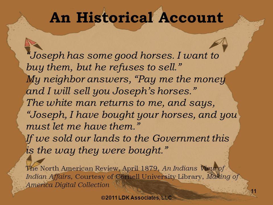  2011 LDK Associates, LLC 11 An Historical Account Joseph has some good horses.