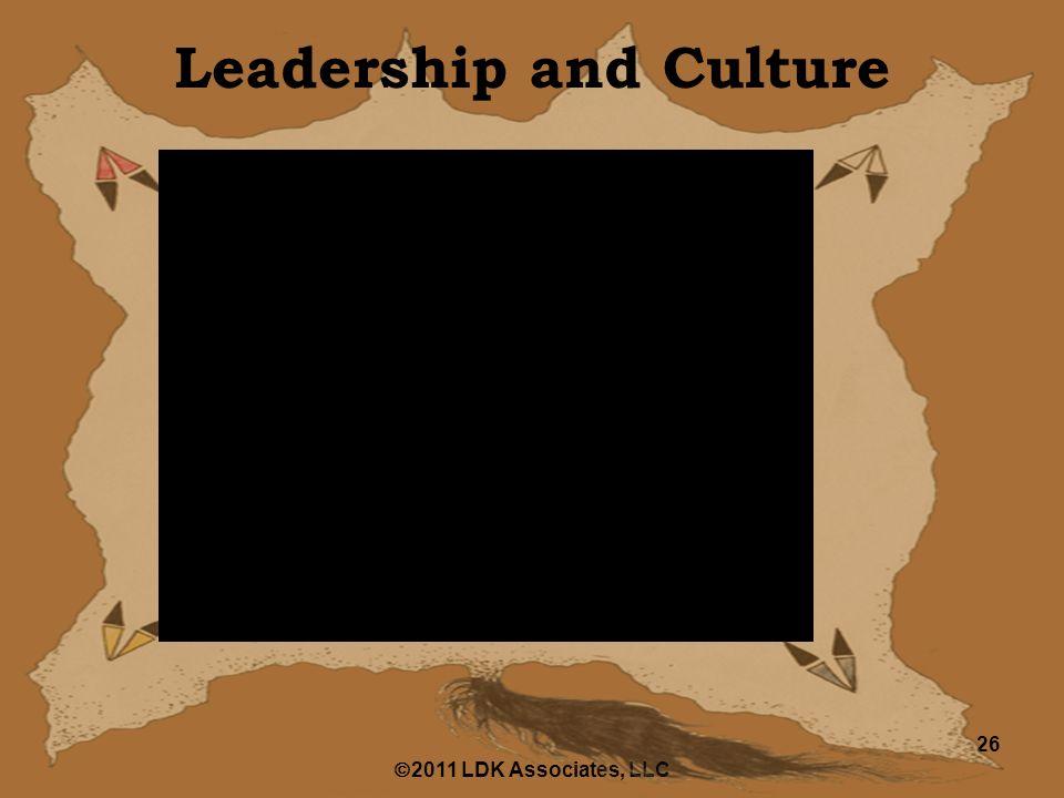  2011 LDK Associates, LLC 26 Leadership and Culture