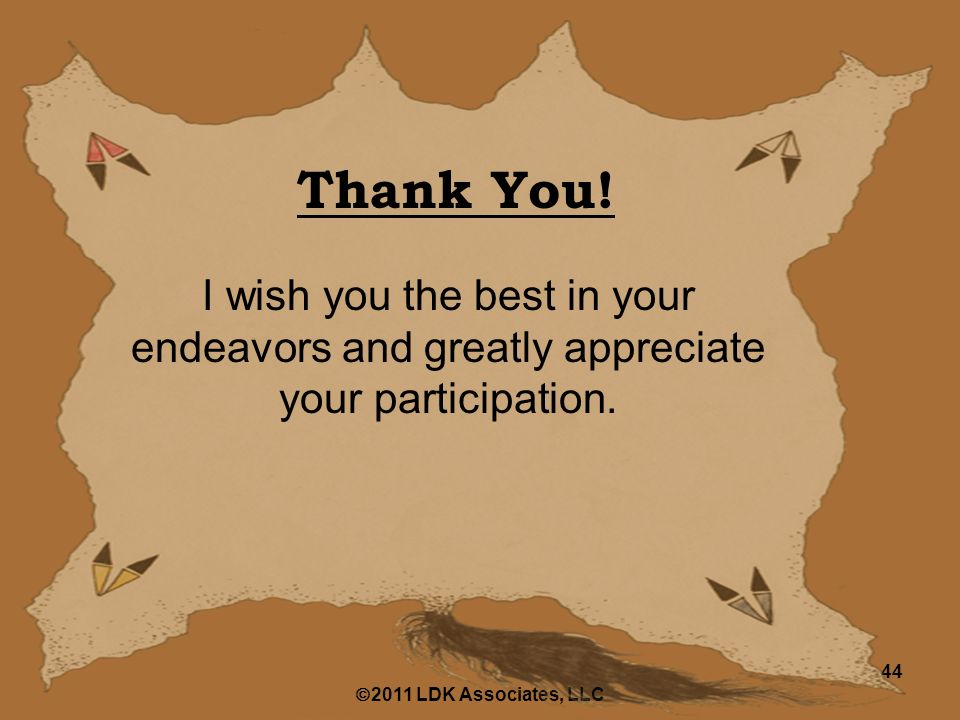  2011 LDK Associates, LLC 44 Thank You.