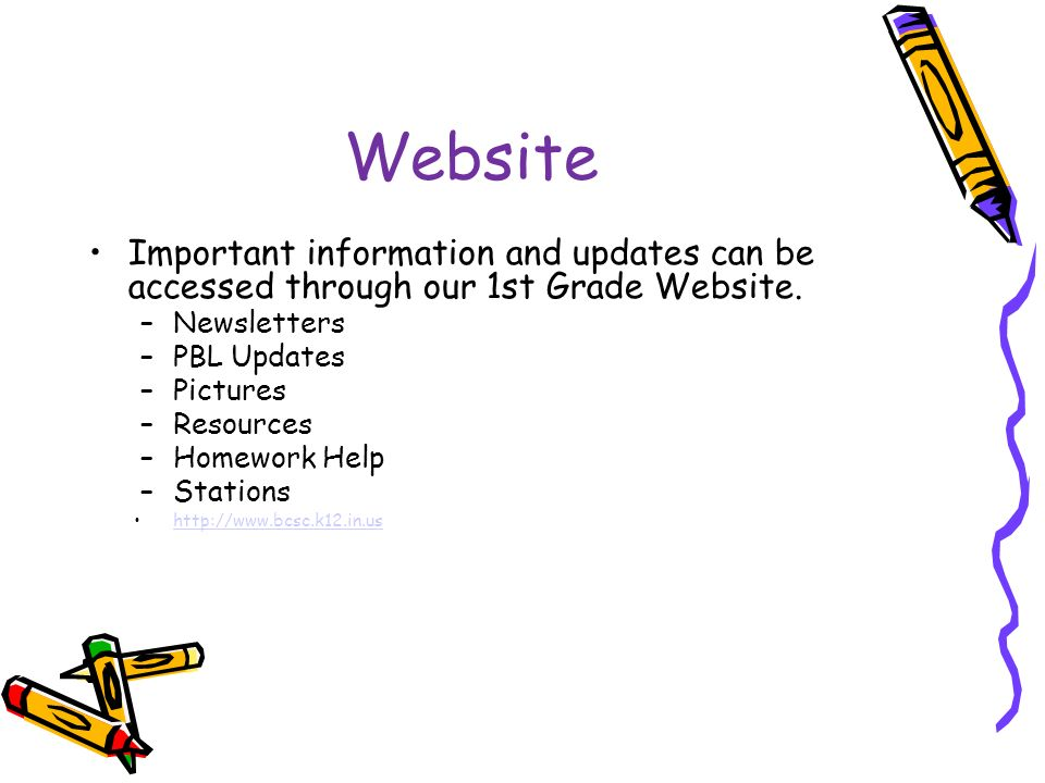 Website Important information and updates can be accessed through our 1st Grade Website.