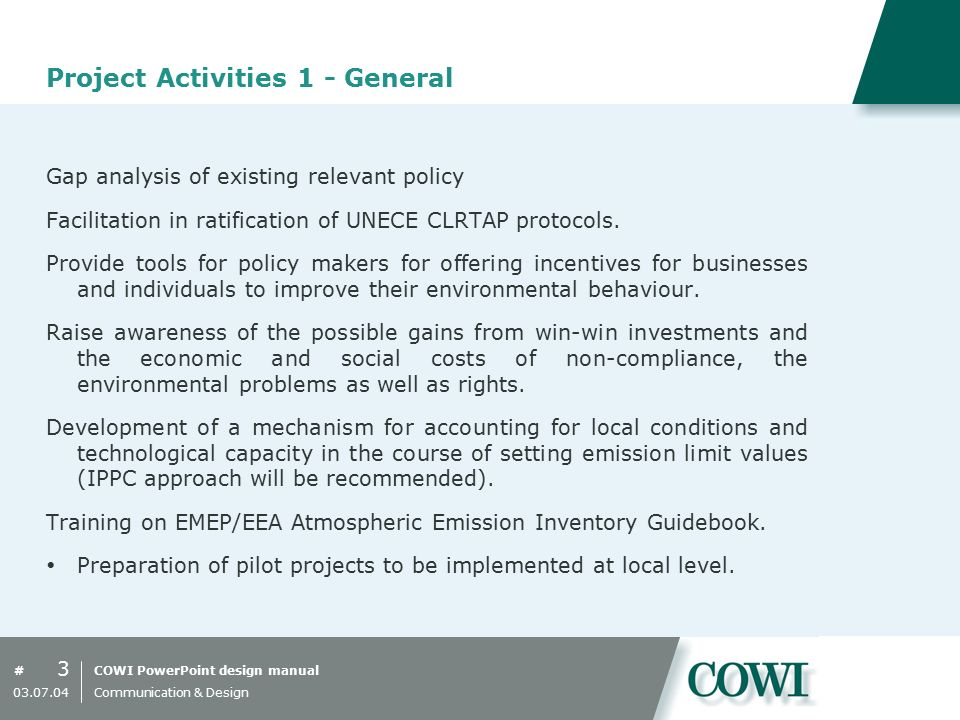 COWI PowerPoint design manual# Project Activities 1 - General Gap analysis of existing relevant policy Facilitation in ratification of UNECE CLRTAP protocols.