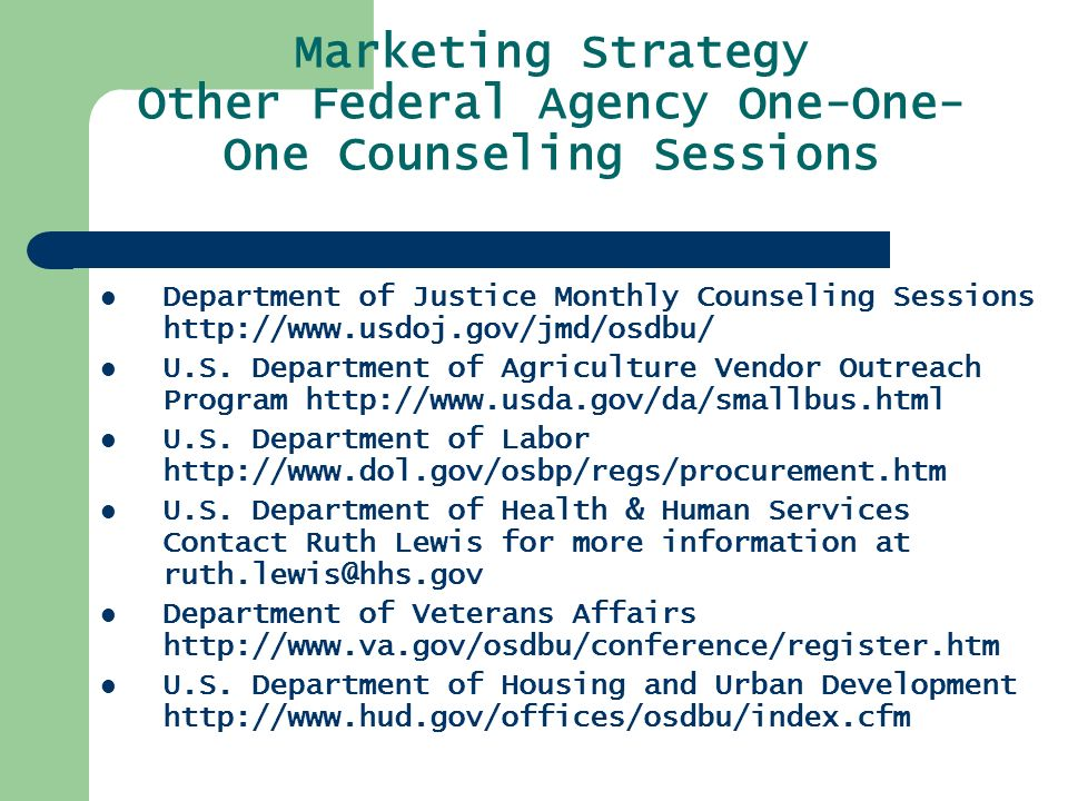 Marketing Strategy Other Federal Agency One-One- One Counseling Sessions Department of Justice Monthly Counseling Sessions   U.S.