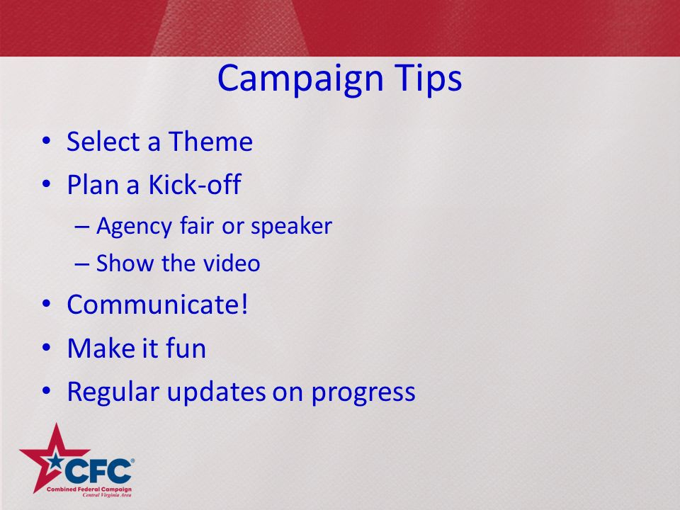 Campaign Tips Select a Theme Plan a Kick-off – Agency fair or speaker – Show the video Communicate.