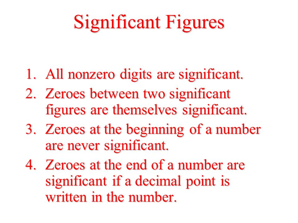 Significant Figures 1.All nonzero digits are significant.