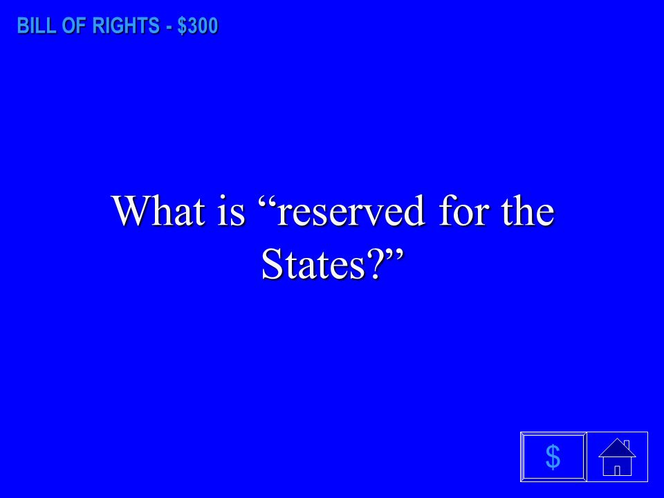 BILL OF RIGHTS - $200 What is the 4th Amendment $