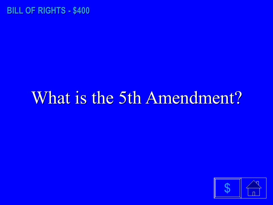 BILL OF RIGHTS - $300 What is reserved for the States $