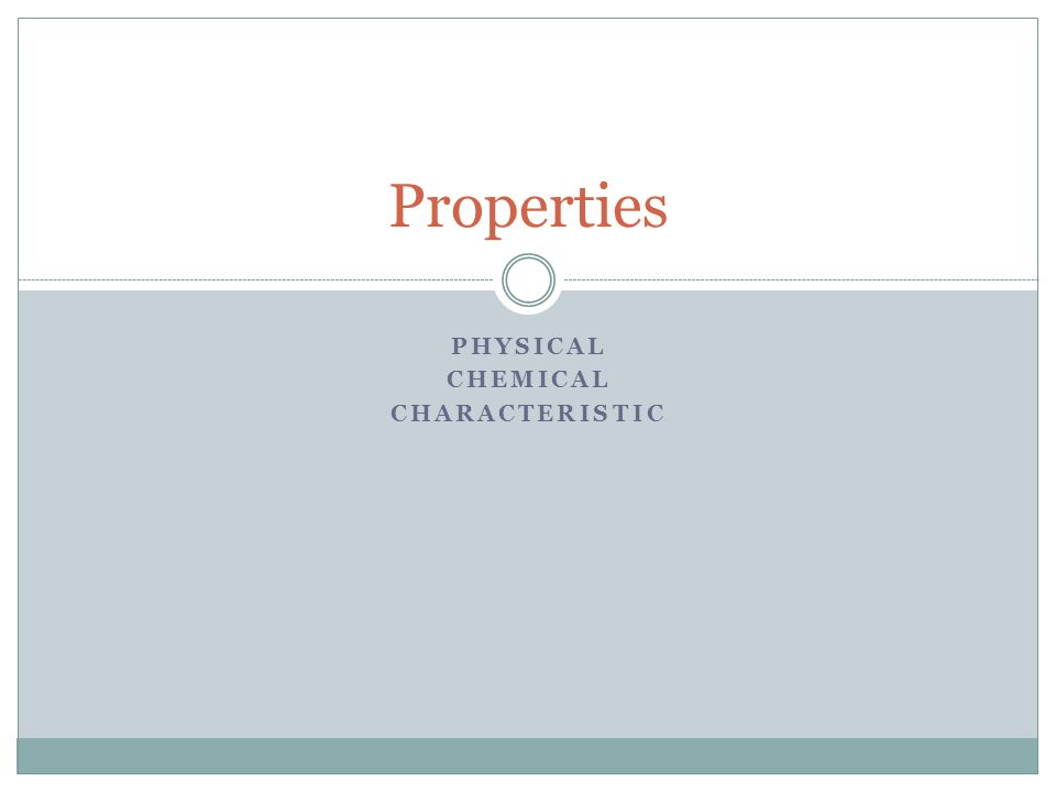 PHYSICAL CHEMICAL CHARACTERISTIC Properties