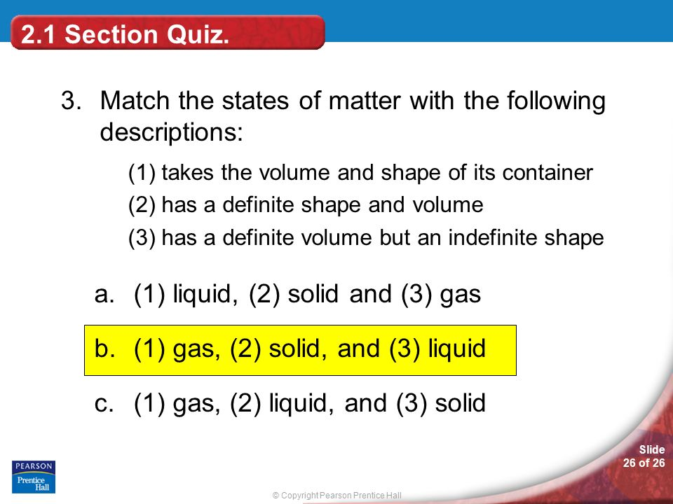 © Copyright Pearson Prentice Hall Slide 26 of Section Quiz.