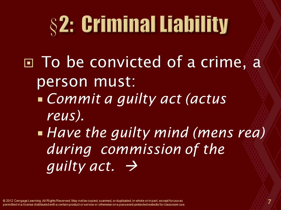  To be convicted of a crime, a person must:  Commit a guilty act (actus reus).
