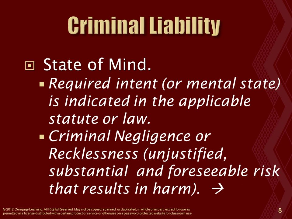  State of Mind.  Required intent (or mental state) is indicated in the applicable statute or law.