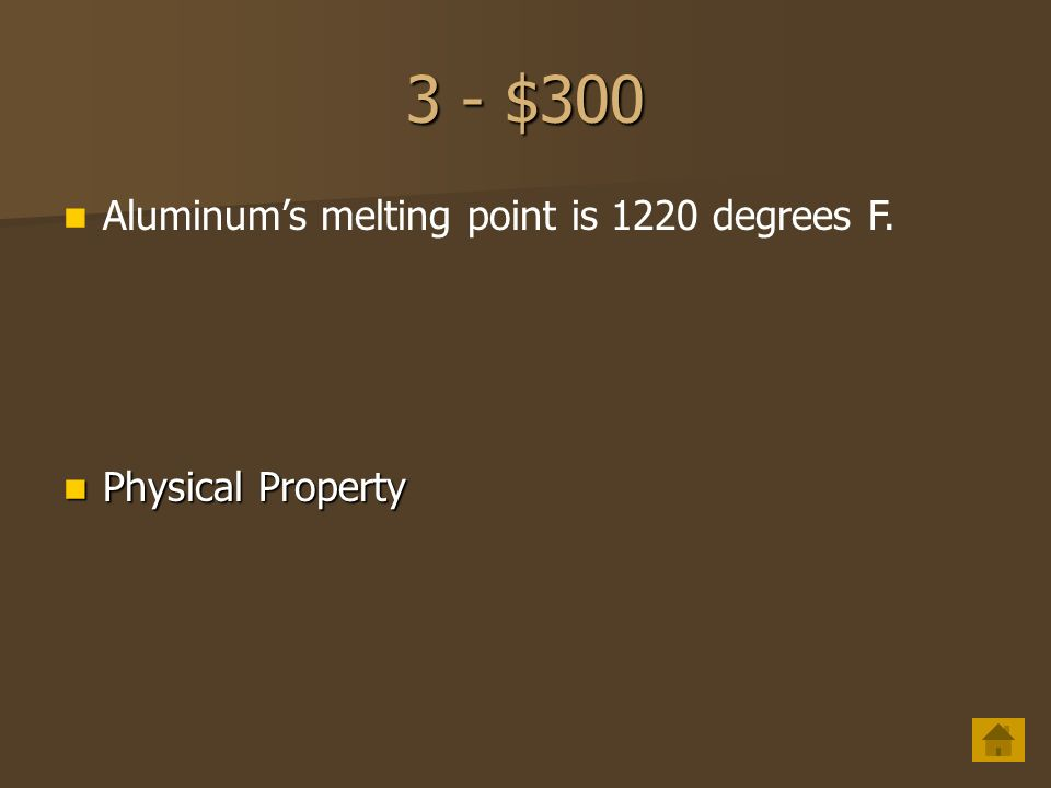 3 - $200 Density is a ____________ property. Physical Physical