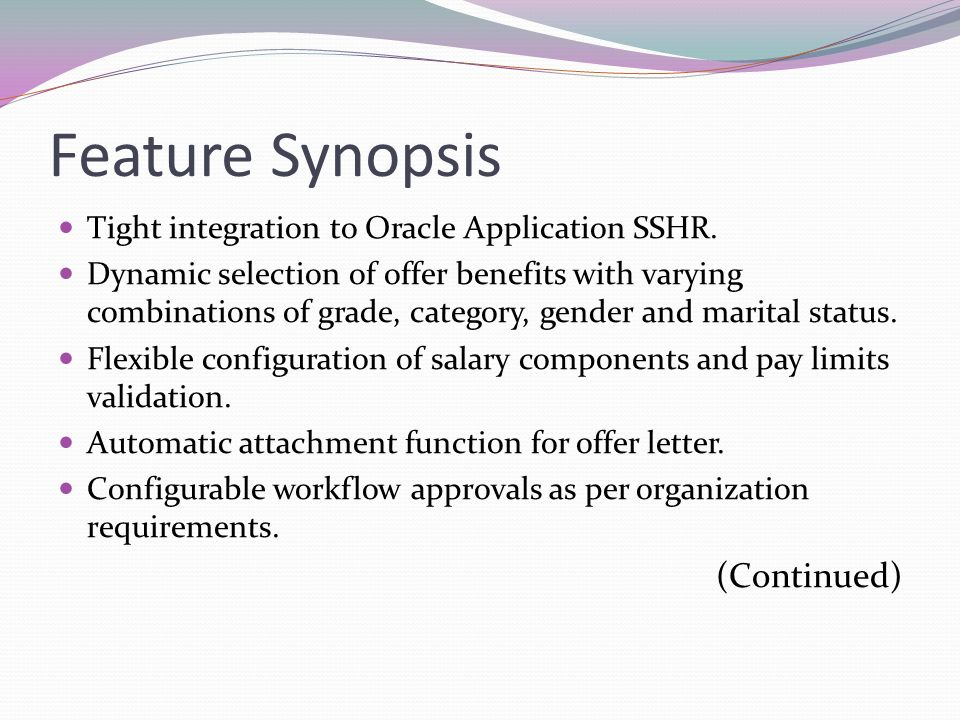 Feature Synopsis Tight integration to Oracle Application SSHR