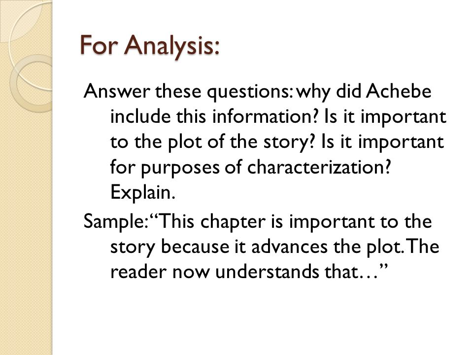 For Analysis: Answer these questions: why did Achebe include this information.