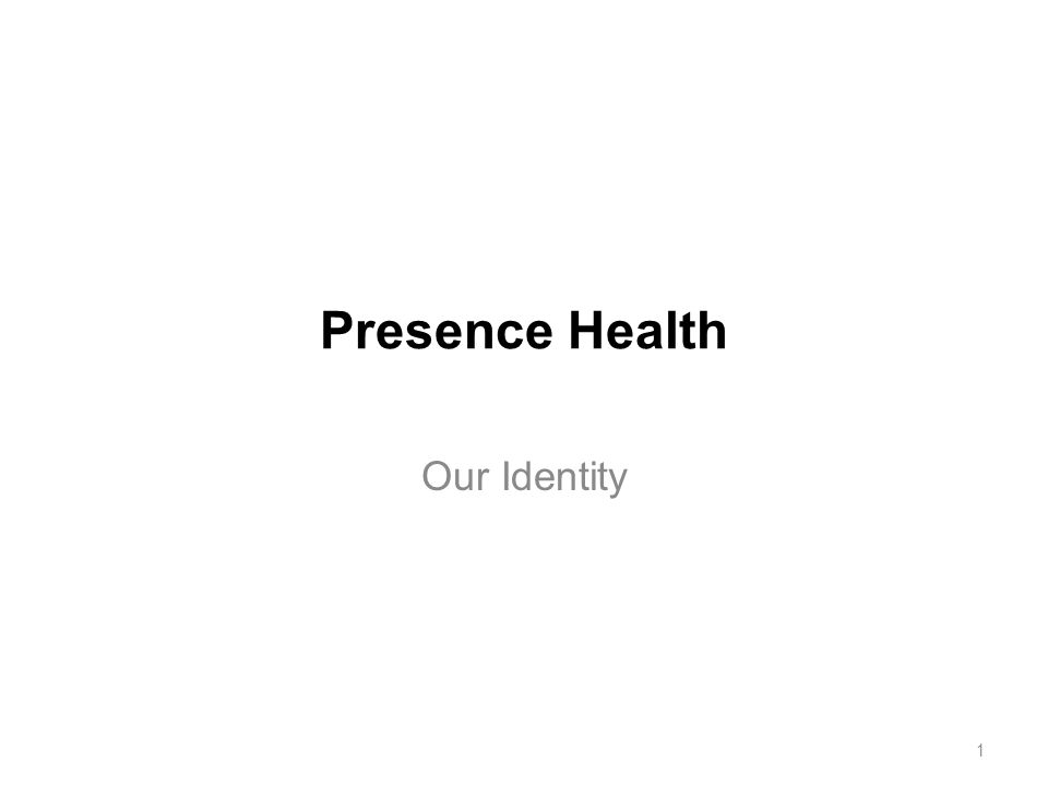 Presence Health Our Identity 1