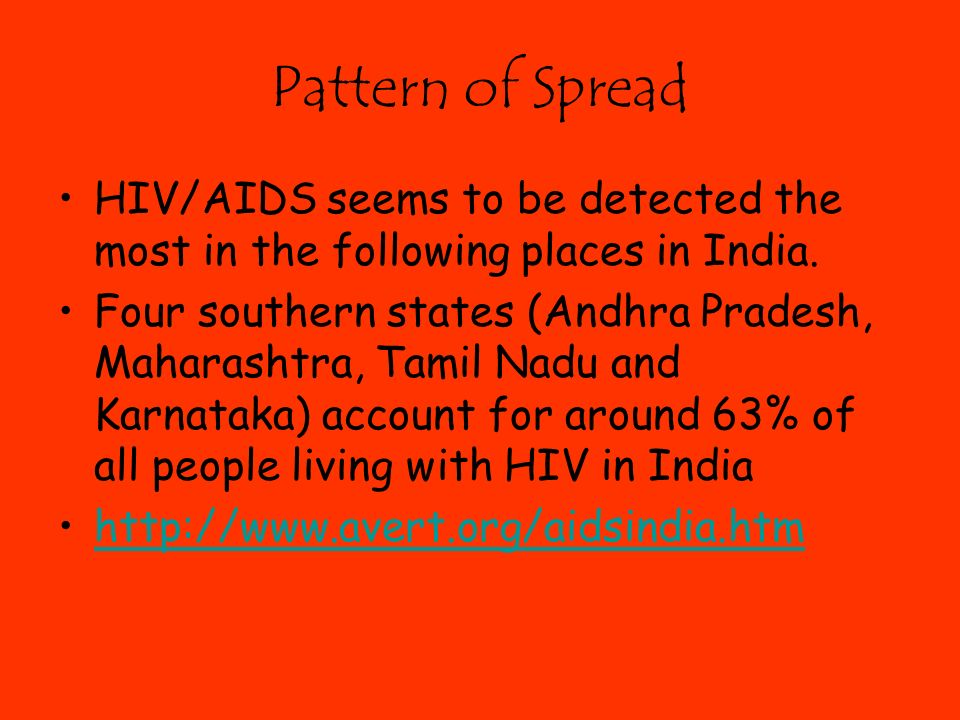 Pattern of Spread HIV/AIDS seems to be detected the most in the following places in India.
