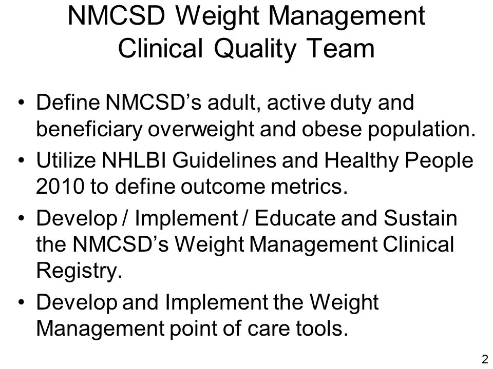 NMCSD Weight Management Clinical Quality Team Define NMCSD's adult, active duty and beneficiary overweight and obese population.