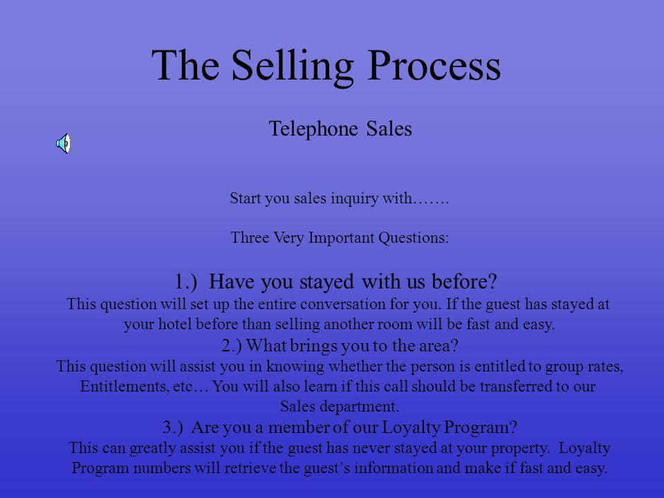 The Selling Process Telephone Sales Start you sales inquiry with…….