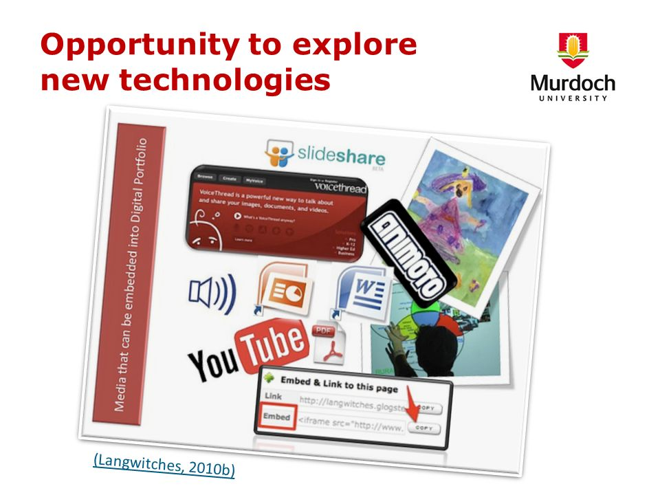 Opportunity to explore new technologies (Langwitches, 2010b)