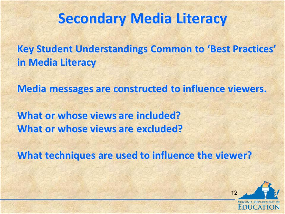 Key Student Understandings Common to 'Best Practices' in Media Literacy Media messages are constructed to influence viewers.