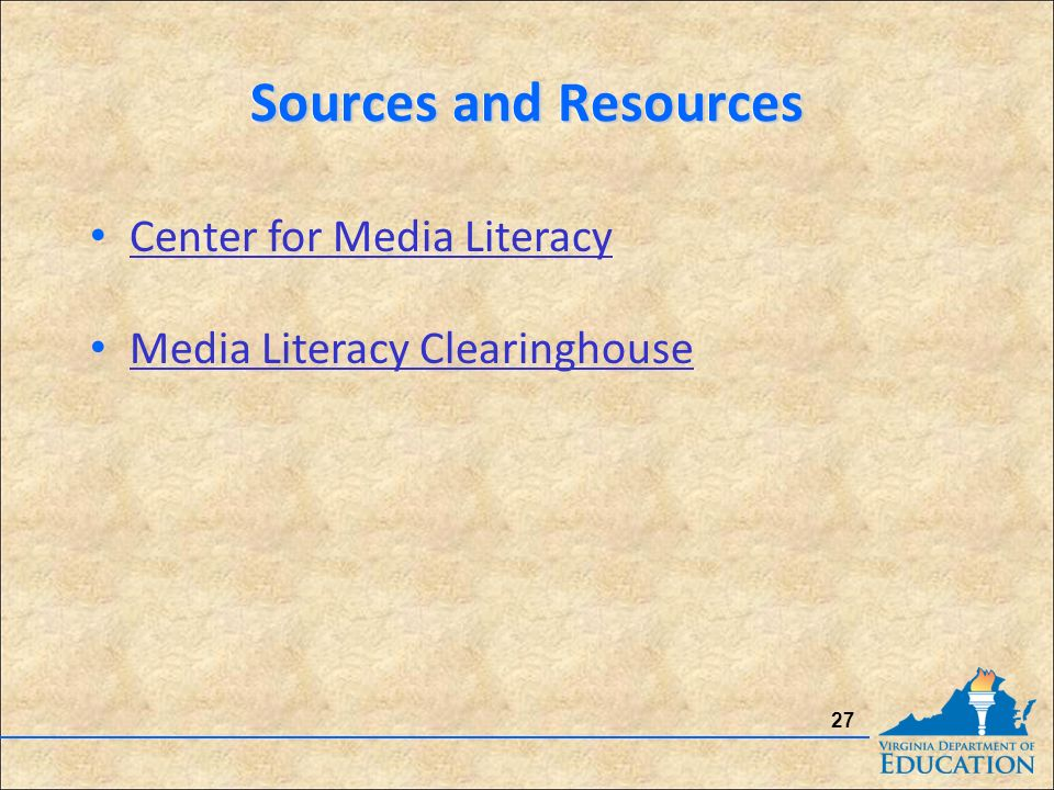 Sources and Resources 27 Center for Media Literacy Media Literacy Clearinghouse