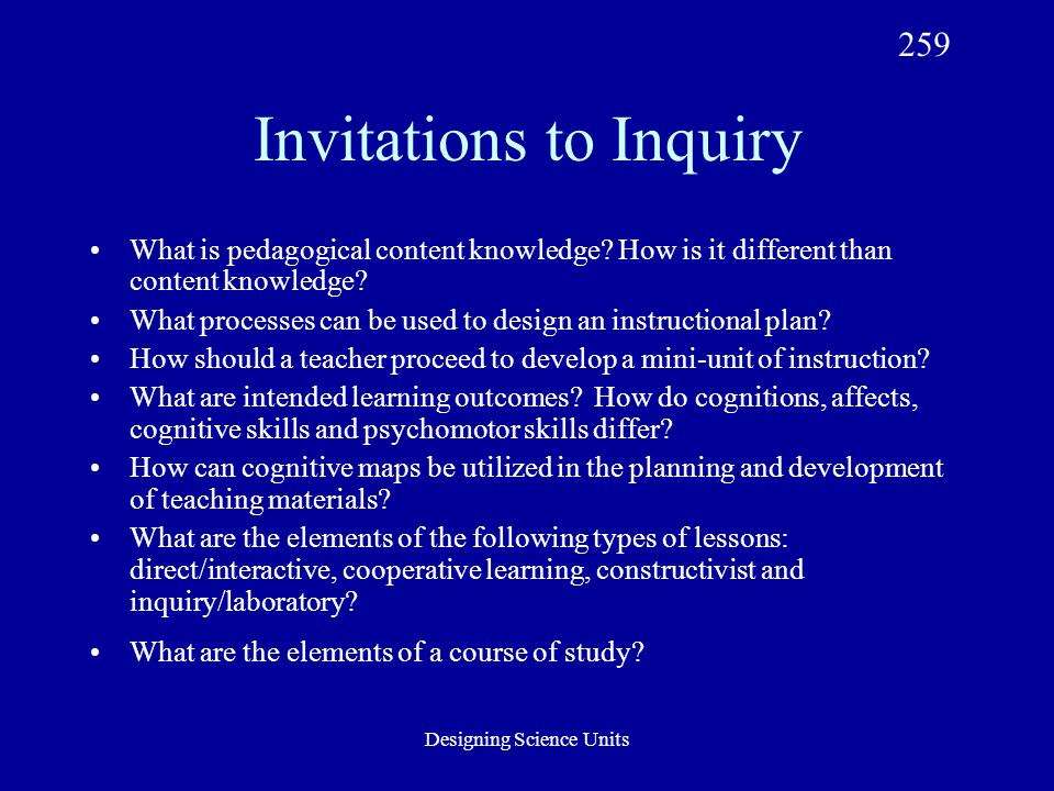 Designing Science Units Invitations to Inquiry What is pedagogical content knowledge.