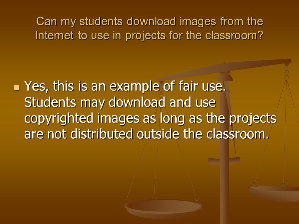 Can my students download images from the Internet to use in projects for the classroom.