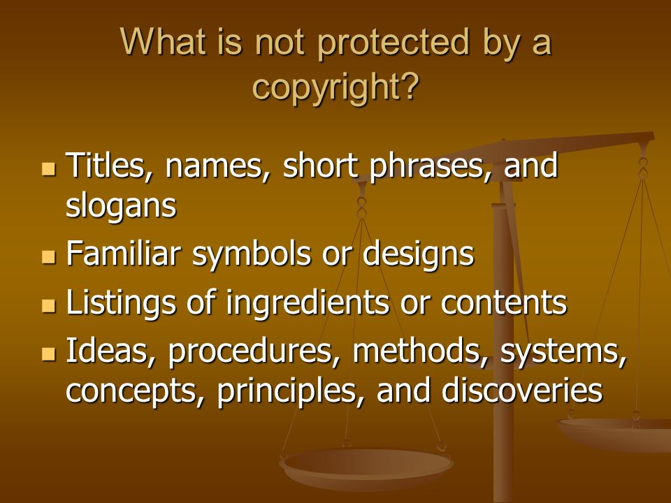What is not protected by a copyright.
