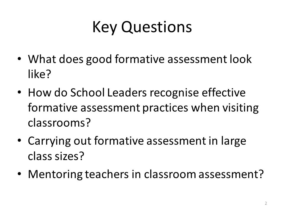 Key Questions What Does Good Formative Assessment Look Like.