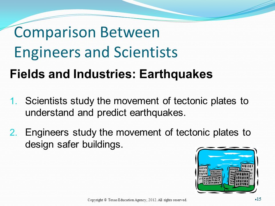 Comparison Between Engineers and Scientists Fields and Industries: Earthquakes 1.