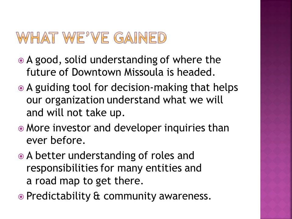  A good, solid understanding of where the future of Downtown Missoula is headed.