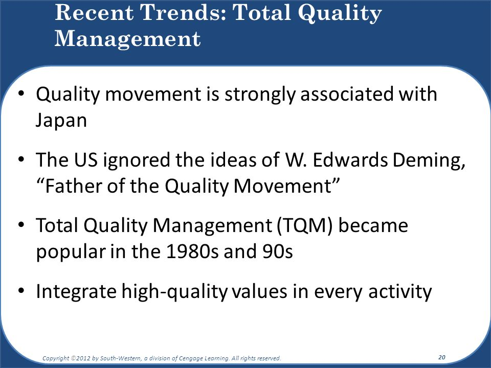 "Quality movement is strongly associated with Japan The US ignored the ideas of W. Edwards Deming, ""Father of the Quality Movement"" Total Quality Manag"