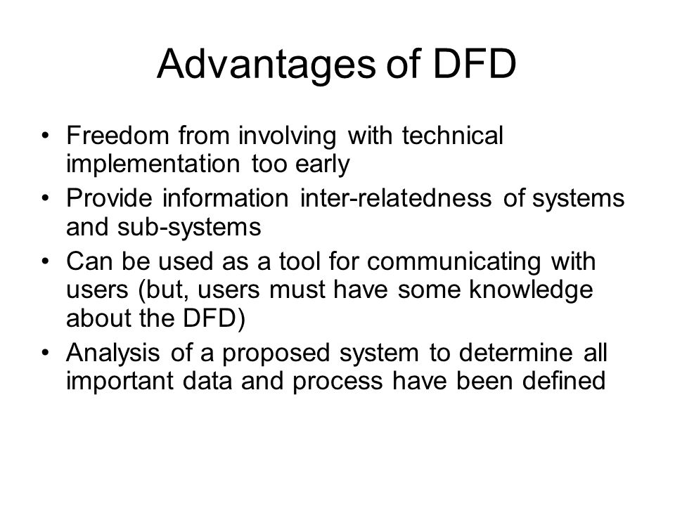 5 advantages of dfd freedom from involving with technical implementation too early provide information inter relatedness of systems and sub systems can be - Software Engineering Data Flow Diagram