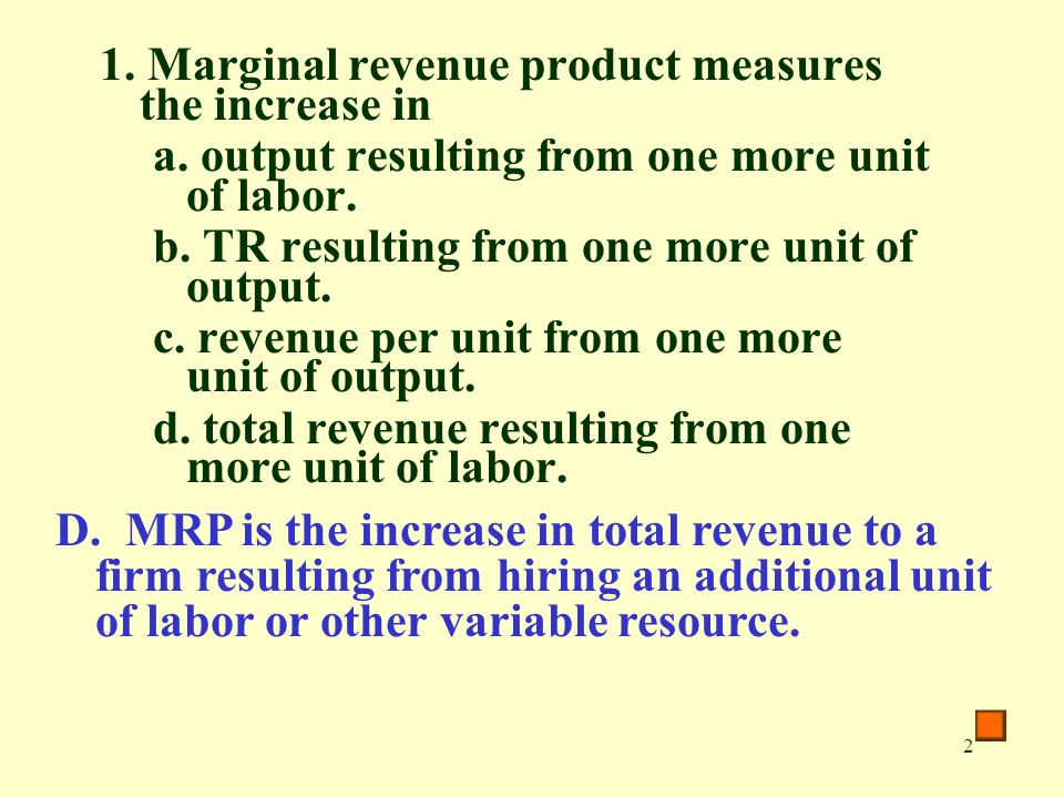2 1. Marginal revenue product measures the increase in a.