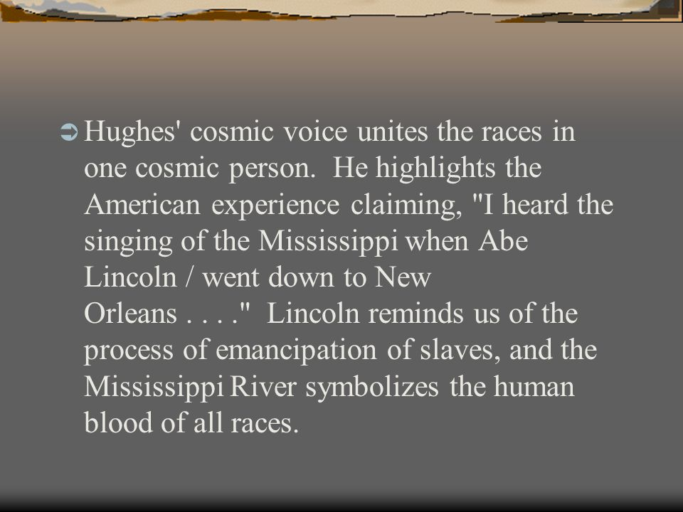  Hughes cosmic voice unites the races in one cosmic person.