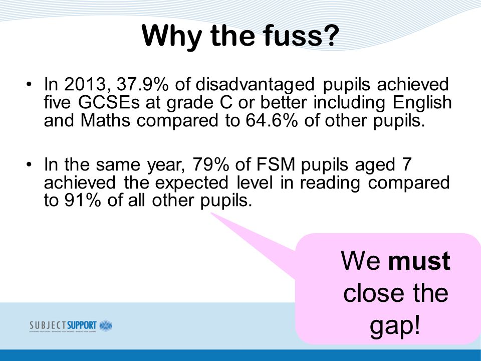 In 2013, 37.9% of disadvantaged pupils achieved five GCSEs at grade C or better including English and Maths compared to 64.6% of other pupils.