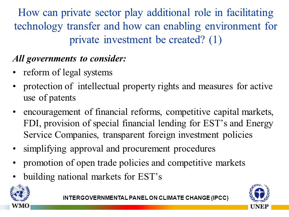 How can private sector play additional role in facilitating technology transfer and how can enabling environment for private investment be created.