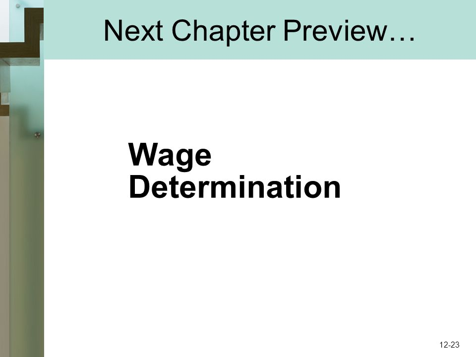 Next Chapter Preview… Wage Determination 12-23