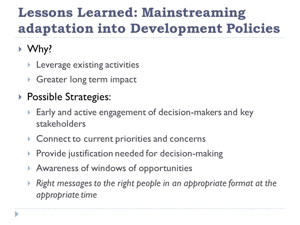 Lessons Learned: Mainstreaming adaptation into Development Policies  Why.