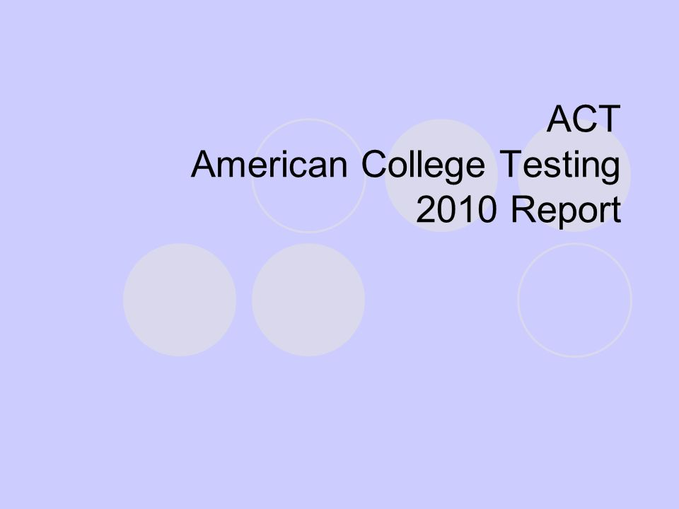 ACT American College Testing 2010 Report