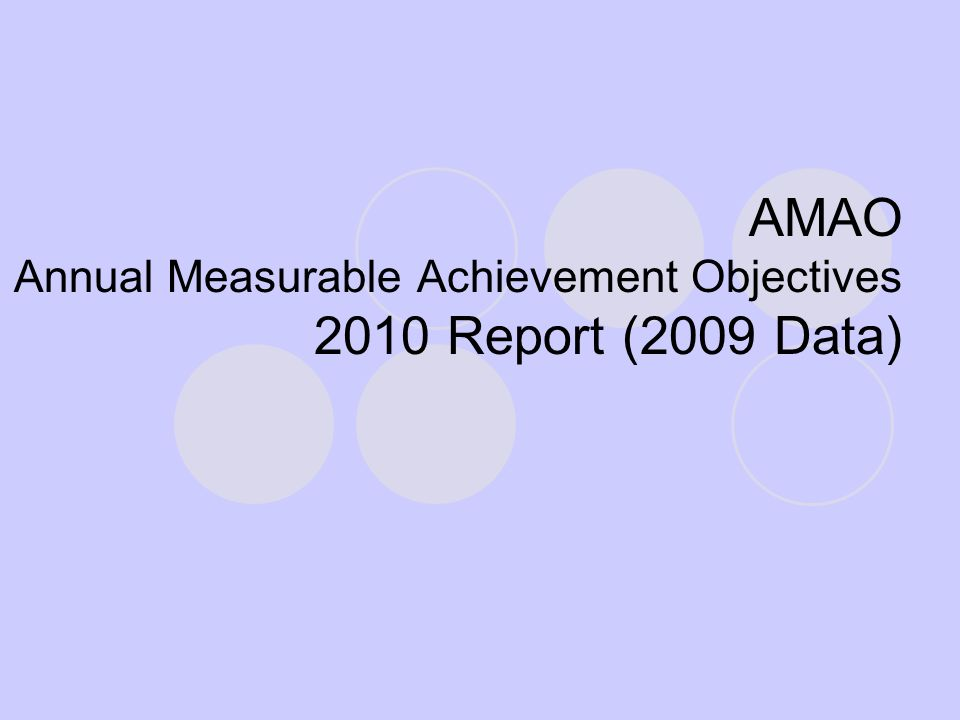 AMAO Annual Measurable Achievement Objectives 2010 Report (2009 Data)