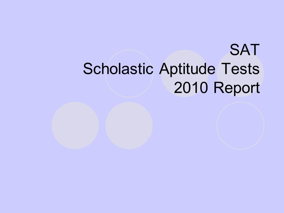 SAT Scholastic Aptitude Tests 2010 Report
