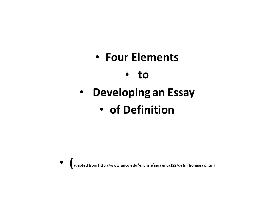 writing the definition essay what is an american ppt  32 four elements to developing an essay of definition adapted from unco edu english aerasmu 122 definitionessay htm